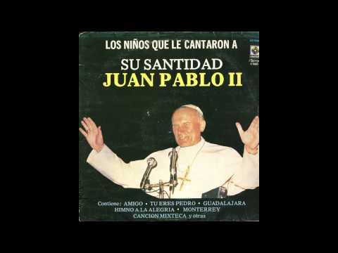Amigo - Los niños que le cantaron a Su Santidad Juan Pablo II - (Año de edición del disco: 1982)