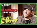 "RAMBO: LAST BLOOD   Sergio Peris-Mencheta ""Hugo Martínez"" On-set Interview"