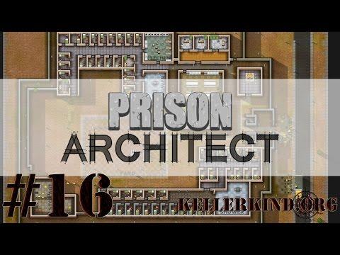 Prison Architect [HD] #016 – Ausbau und Ausbruch! ★ Let's Play Prison Architect