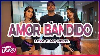 Amor Bandido   Lexa E MC Kekel (Coreografia) Mix Dance