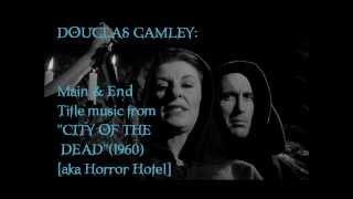 Douglas Gamley: City of the Dead [aka Horror Hotel] (1960)