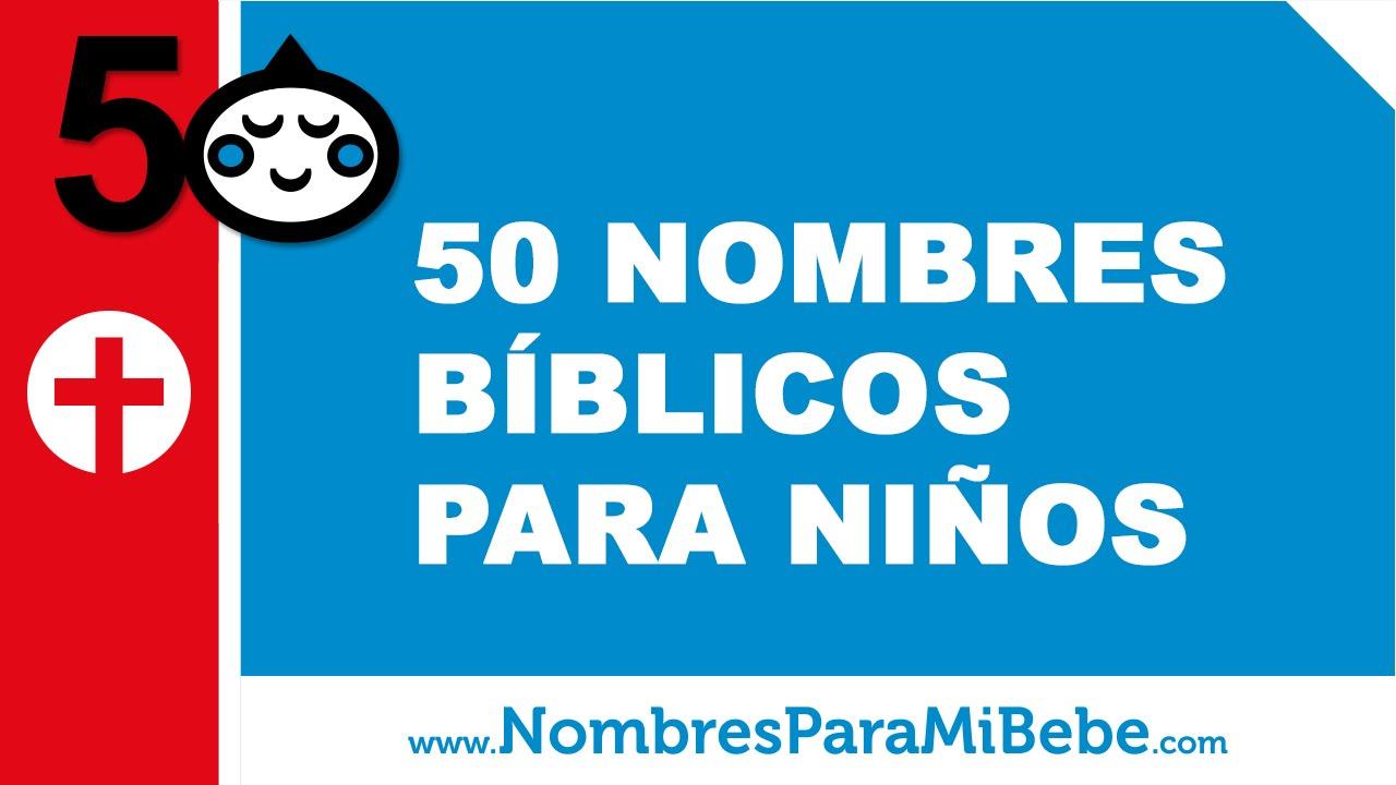 50 nombres biblicos para niños - los mejores nombres para tu bebé - www.nombresparamibebe.com