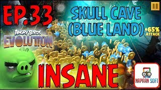 ANGRY BIRDS EVOLUTION - SKULL CAVE (BLUE FOREST LAND) - INSANE - WITH 3 MURPHYS - TEAM POWERS 17500+