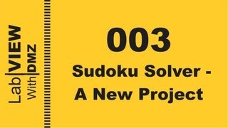 003 - Sudoku Solver - A New Project - LabView with DMZ