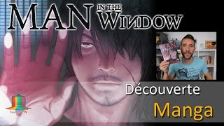 vidéo Découverte manga : Man in the window