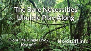The Bare Necessities Ukulele Play Along