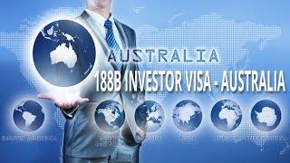 188B INVESTOR STREAM – BUSINESS INNOVATION AND INVESTMENT VISA - AUSTRALIAN IMMIGRATION