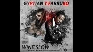 Farruko Y Gyptian   Wine SLow ( Reggaeton 2013) ♦DALE ME GUSTA♦