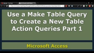 Use a Make Table Query in Access