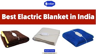 Best Electric Blankets in India | Best  इलेक्ट्रिक कंबल in India -Buyers Guide & Review