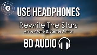 Anne Marie & James Arthur   Rewrite The Stars (8D AUDIO)