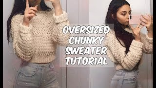 CHUNKY CROCHET SWEATER TUTORIAL