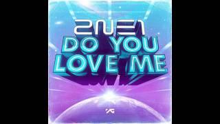 2NE1 - DO YOU LOVE ME (Audio) KR.VER