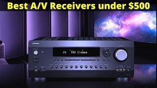 5 Best A/V Receivers under $500 - Sony, Yamaha, Denon....