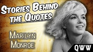 MARILYN MONROE - Part 3 Of 3 | Stories Behind The Quotes