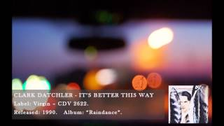 Clark Datchler - It's Better This Way
