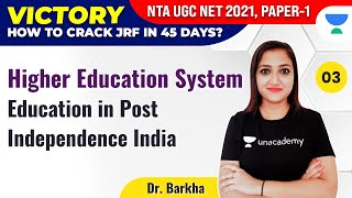 UGC NET 2021 | VICTORY Course| Higher Education System by Dr. Barkha |Education in Post Independence - SYSTEM