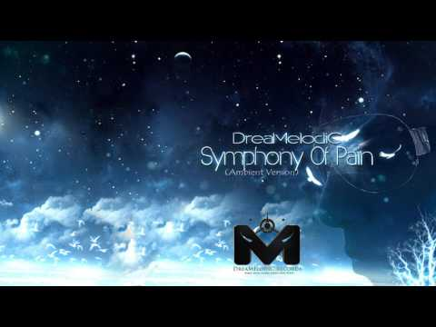 DreaMelodiC - Symphony Of Pain (Ambient Version)