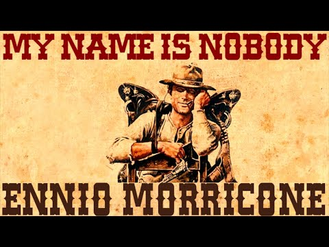 Ennio Morricone || My Name is Nobody