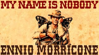 Ennio Morricone - My Name is Nobody - Main Theme - (High Quality Audio) High Quality Mp3