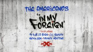 The Americanos - In My Foreign ft Ty Dolla $ign, Lil Yachty, Nicky Jam & French Montana