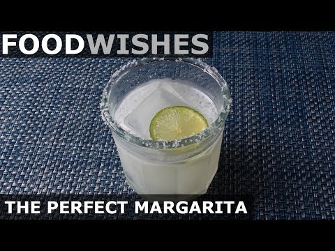 The Perfect Margarita – Food Wishes