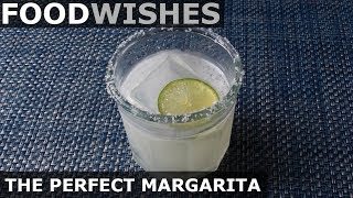 The Perfect Margarita - Food Wishes