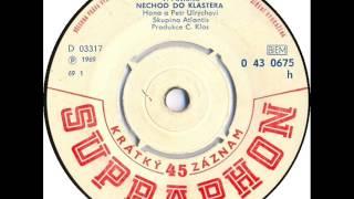 Hana & Petr Ulrychovi - Nechoď do kláštera [1969 Vinyl Records 45rpm]