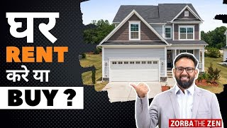 Rent Or Buy A House? | 6 Benefits Of Staying On Rent | Zen The Zen