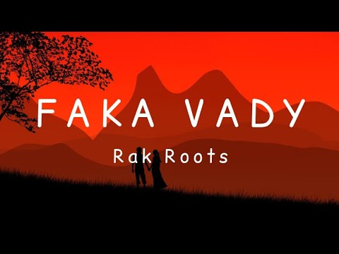 rak roots faka vady lyrics