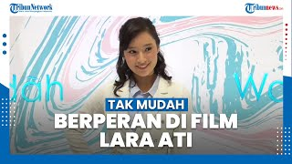 Tatjana Saphira Akui Tak Mudah Berperan dalam Film Lara Ati