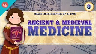 Ancient & Medieval Medicine: Crash Course History of Science #9