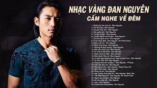 lien-khuc-nhung-loi-nay-cho-em-dan-nguyen-9999-nhac-vang-xua-khong-quang-cao-cam-nghe-ve-dem