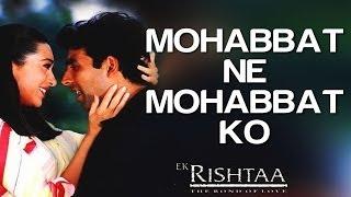 Mohabbat Ne Mohabbat Ko - Ek Rishtaa | Akshay   - YouTube