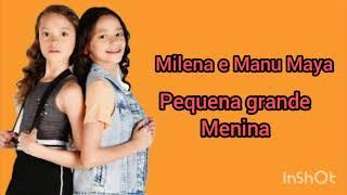 Pequena grande menina letra (Milena e Manu Maia)