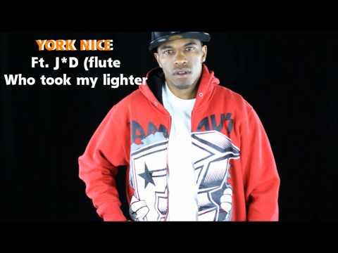 """""""Who Took My Lighter?"""" - York Nice Ft.J*D ( Flute Mon$Tar)"""