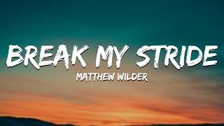 Matthew Wilder - Break My Stride (Lyrics)