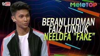 "Berani Luqman Faiz tunjuk Neelofa ""Fake""   MeleTOP    Dato' Ac Mizal"
