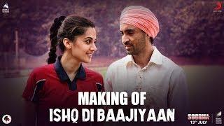 Making Of Ishq Di Baajiyaan – Soorma   Diljit Dosanjh   Taapsee Pannu   Shankar Ehsaan Loy   Gulzar