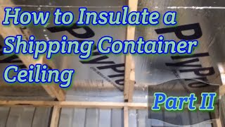How to Insulate a Shipping Container Roof Using Foam Sheet Part 2
