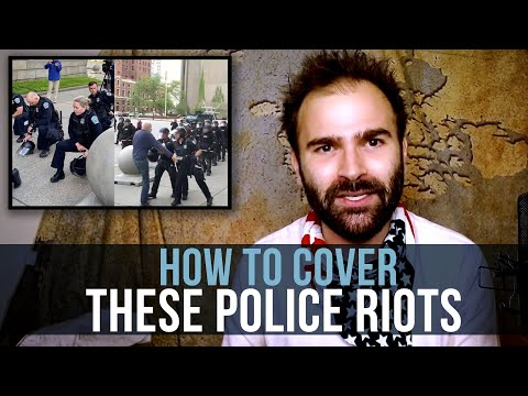 How To Cover These Police Riots - SOME MORE NEWS