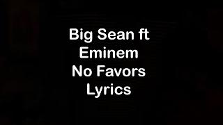 Big Sean ft Eminem - No Favors [Lyrics]
