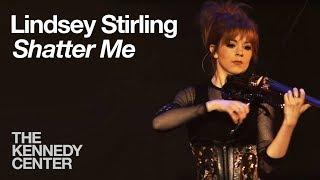 "Lindsey Stirling - ""Shatter Me"" | LIVE at The Kennedy Center"