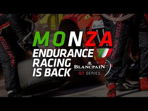 Endurance racing is back - MONZA - Blancpain GT Series 2019