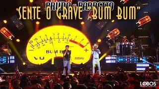 Bruno e Barretto - Sente o Grave (Bum Bum) | DVD