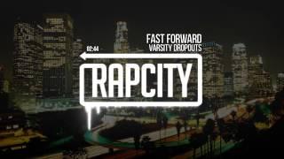 Varsity Dropouts - Fast Forward (Prod Juke Ellington)