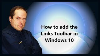 How to add the Links Toolbar in Windows 10