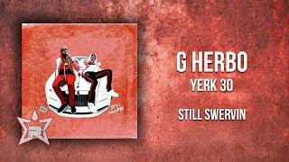 G Herbo - Yerk 30 (Still Swervin)