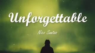 Nico Santos   Unforgettable(lyricslyric Video)