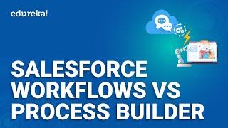 Salesforce Workflow vs Process Builder | Salesforce Tutorial